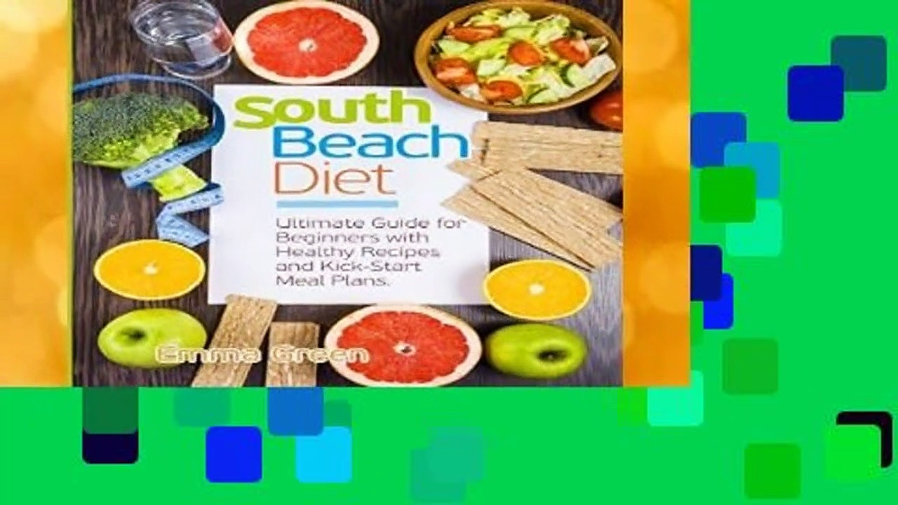 South Beach Diet: Ultimate Guide for Beginners with Healthy Recipes and Kick-Start Meal Plans.
