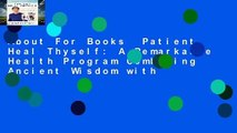 About For Books  Patient Heal Thyself: A Remarkable Health Program Combining Ancient Wisdom with