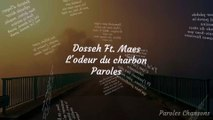 Dosseh - L'odeur du charbon Feat. Maes (Paroles)