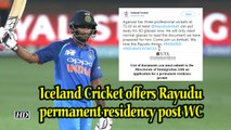Iceland Cricket offers Rayudu permanent residency post WC snub