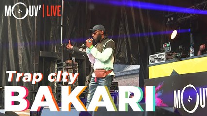 "BAKARI (Belgique) : ""Trap city"" (Live @ Lille)"