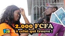 J'OFFRE 2000 FCFA A CELUI QUI TROUVE !