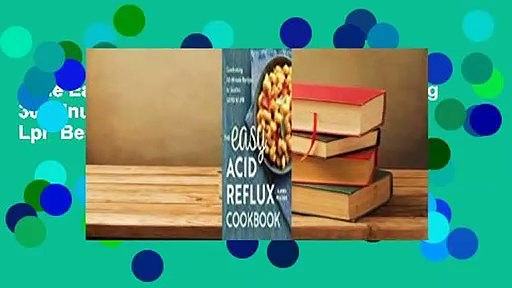 The Easy Acid Reflux Cookbook: Comforting 30-Minute Recipes to Soothe Gerd & Lpr  Best Sellers