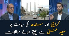 Saeed Ghani questioned for politics on Karachi and Sindh