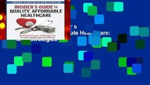 About For Books  Insider s Guide to Quality Affordable Healthcare: Practical Strategies to