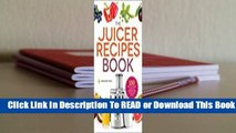 Online The Juicer Recipes Book: 150 Healthy Juicer Recipes to Unleash the Nutritional Power of