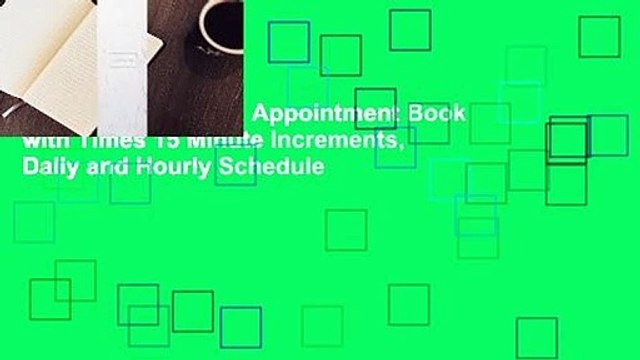Appointment Book: Appointment Book with Times 15 Minute Increments, Daily and Hourly Schedule