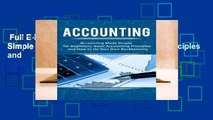 Full E-book  Accounting: Accounting Made Simple for Beginners, Basic Accounting Principles and