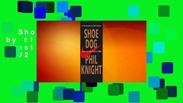 Shoe Dog: A Memoir by the Creator of Nike  Best Sellers Rank : #2
