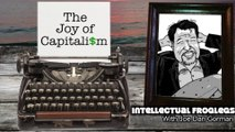 The Joy of Capitalism - Intellectual Froglegs