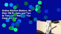Online Kitchen Matters: More than 100 Recipes and Tips to Transform the Way You Cook and Eat -