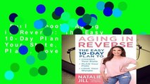 Full E-book  Aging in Reverse: The Easy 10-Day Plan to Change Your State, Plan Your Plate, Love