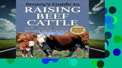 Full E-book  Storey s Guide to Raising Beef Cattle (Storeys Guide to Raising) (Storey s Guide to