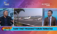 Dialog - Tarif Tiket Pesawat Turun Terbatas [2]