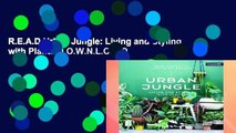 R.E.A.D Urban Jungle: Living and Styling with Plants D.O.W.N.L.O.A.D