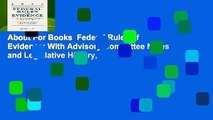 About For Books  Federal Rules of Evidence: With Advisory Committee Notes and Legislative History,