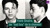 """Frank Sinatra, 1er """"bad boy"""" de la chanson"""