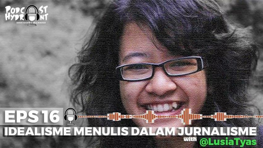 Podcast Hydrant Eps 16 Idealisme Menulis Lusia Tyas, Jurnalis Mongabay Indonesia