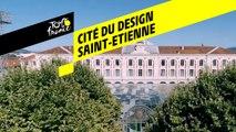 Made in France - Cité du design de Saint-Etienne
