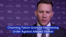 Channing Tatum Files A Restraining Order
