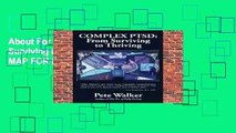 About For Books  Complex PTSD: From Surviving to Thriving: A GUIDE AND MAP FOR RECOVERING FROM