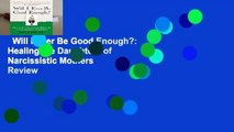 Will I Ever Be Good Enough?: Healing the Daughters of Narcissistic Mothers  Review