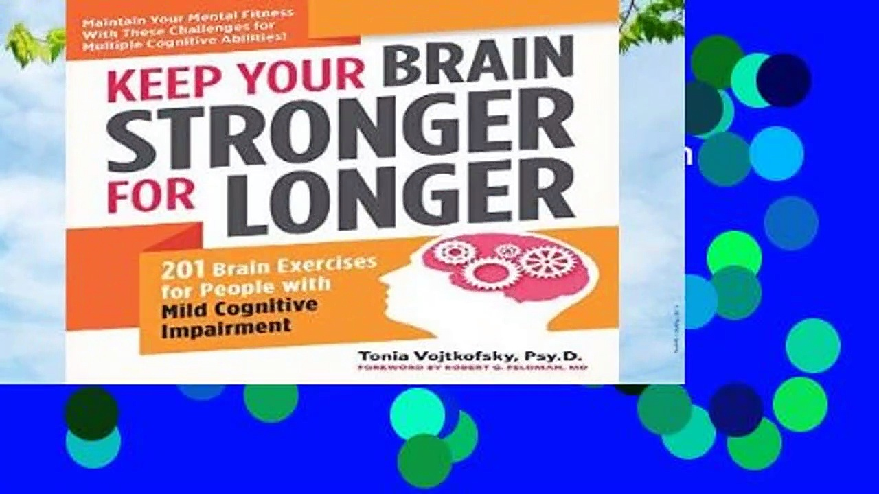 Keep Your Brain Stronger for Longer: 201 Brain Exercises for People with Mild Cognitive