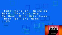 Full version  Growing Bald: The True Way To Deal With Hair Loss  Best Sellers Rank : #3