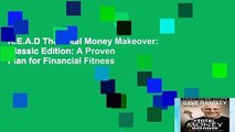 R.E.A.D The Total Money Makeover: Classic Edition: A Proven Plan for Financial Fitness