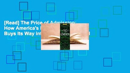 [Read] The Price of Admission: How America's Ruling Class Buys Its Way into Elite Colleges--and