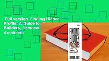 Full version  Finding Hidden Profits: A Guide for Custom Builders, Remodelers, and Architects