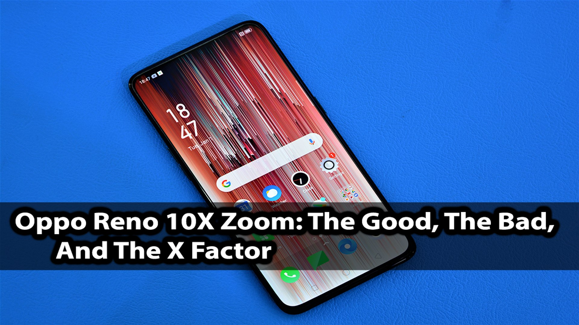 Oppo Reno 10X Zoom: The Good, The Bad, And The X Factor