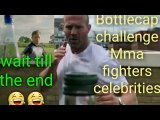 Bottle cap challenge competing Mma fighters and celebrities