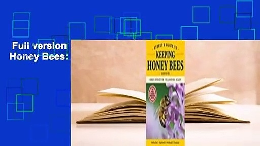 Full version  Storey's Guide to Keeping Honey Bees: Honey Production, Pollination, Health