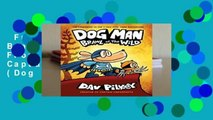 Full E-book  Dog Man: Brawl of the Wild: From the Creator of Captain Underpants (Dog Man #6)
