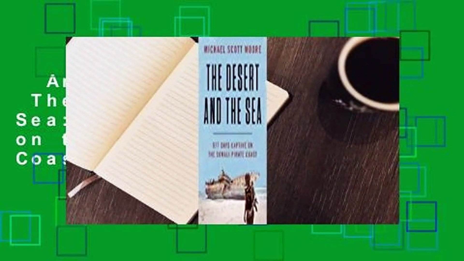 Any Format For Kindle  The Desert and the Sea: 977 Days Captive on the Somali Pirate Coast by