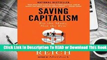 Full E-book  Saving Capitalism: For the Many, Not the Few  Best Sellers Rank : #2
