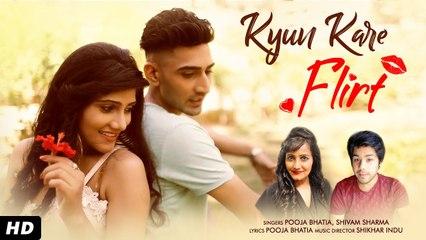 Kyun Kare Flirt   Romantic Love Story 2019   Pooja Bhatia, Shivam Sharma   Shikhar Indu