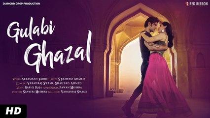 Gulabi Ghazal   Latest Romantic Song 2019   Altamash Faridi   Varadraj Swami, Savitri Mishra