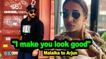 I make you look good: Malaika Arora to Arjun Kapoor