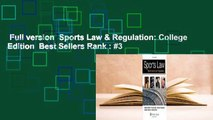 Full version  Sports Law & Regulation: College Edition  Best Sellers Rank : #3