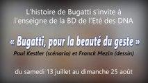 """DNA - Présentation de la BD de l'été ("""" Bugatti, pour la beauté du geste"""") de Paul Kestler et Franck Mezin"""
