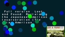 Full version  Lost and Found: Reclaiming the Japanese American Incarceration (The Asian American