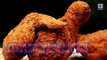 Celebrate National Fried Chicken Day with the Best Fast Food Fried Chicken (Saturday, July 6th)