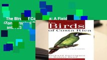 The Birds of Costa Rica: A Field Guide (Zona Tropical Publications)  Best Sellers Rank : #3