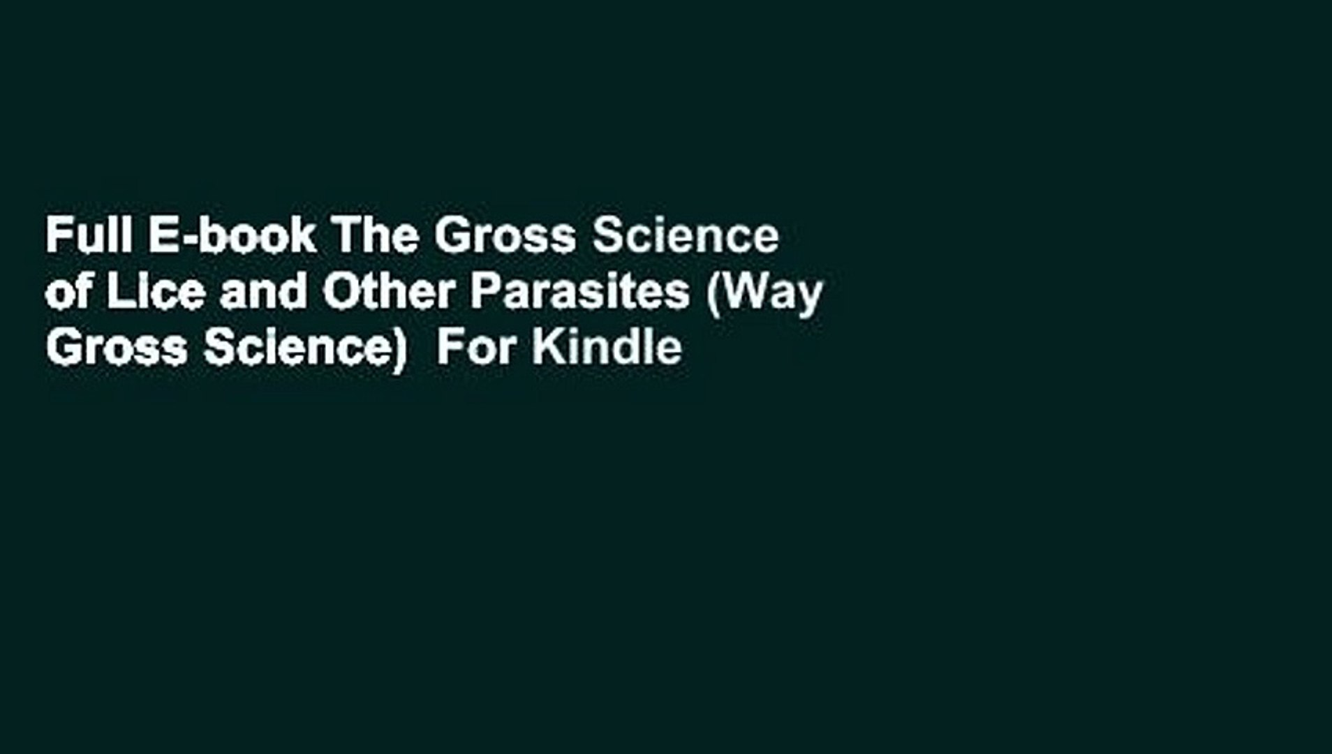Full E-book The Gross Science of Lice and Other Parasites (Way Gross Science)  For Kindle