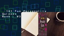 101 Fun Personality Quizzes  Best Sellers Rank : #3