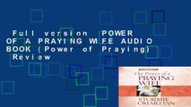 Full version  POWER OF A PRAYING WIFE AUDIO BOOK (Power of Praying)  Review