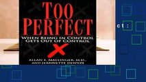 Full E-book  Too Perfect: When Being in Control Gets out of Control  Best Sellers Rank : #3