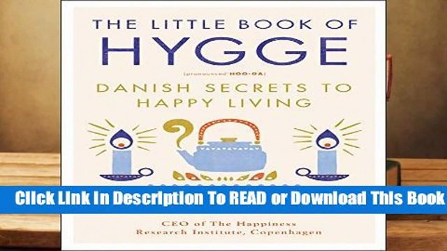 The Little Book of Hygge: Danish Secrets to Happy Living (Happiness Institute)  Review